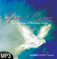 MP3 Music (DOWNLOAD ITEM) - Spirit Come: A Collection of Worship Songs -- by ELIJAHSounds