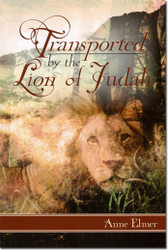 Transported by the Lion of Judah -- by Anne Elmer
