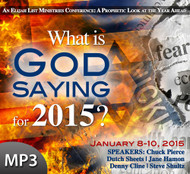 MP3 Teaching (Download Item) - What Is God Saying for 2015? (Entire Conference on MP3)
