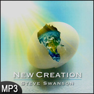 MP3 Music (DOWNLOAD ITEM) - New Creation -- by Steve Swanson
