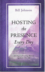 Hosting the Presence Every Day (Devotional) -- by Bill Johnson