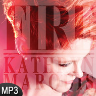 MP3 Music (DOWNLOAD ITEM) - Fire -- by Kathryn Marquis
