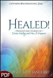 PDF E-Book (DOWNLOAD ITEM) - Healed! Present Day Stories of Divine Healing and How It Happens -- by Andy Sanders and Cathy Sanders