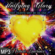 MP3 Music (DOWNLOAD ITEM) - Unifying Glory: That Hearts May Be As One -- by Nichole Lawrence