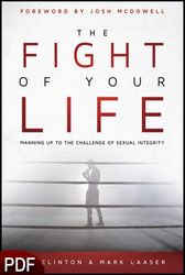 PDF E-Book (DOWNLOAD ITEM) - The Fight of Your Life: Manning Up to the Challenge of Sexual Integrity -- by Tim Clinton and Mark Laaser