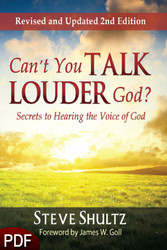PDF E-Book (DOWNLOAD ITEM) - Can't You Talk Louder, God? - Secrets to Hearing the Voice of God (Revised and Updated 2nd Edition) -- by Steve Shultz