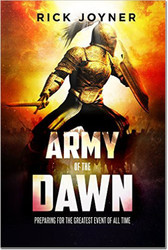 Army of the Dawn: Preparing for the Greatest Event of All Time -- by Rick Joyner