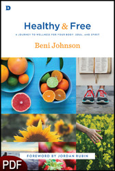 PDF E-Book (DOWNLOAD ITEM) - Healthy and Free: A Journey to Wellness for Your Body, Soul, and Spirit -- by Beni Johnson