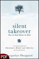 PDF E-Book (DOWNLOAD ITEM) - Silent Takeover: How the Body Hijacks the Mind -- by Jacquelyn Sheppard