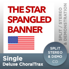 The Star Spangled Banner (Deluxe ChoralTrax CD)