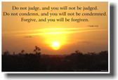 Do Not Judge and You Will Not Be Judged ... Luke 6:37
