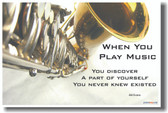 Saxophone - When you play music you discover a part of yourself that you never knew existed.  - Bill Evans