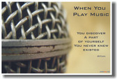 Microphone - When you play music you discover a part of yourself that you never knew existed.  - Bill Evans