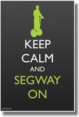 Keep Calm and Segway On - NEW Humor Poster