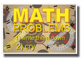 Math Problems - NEW Humor Poster
