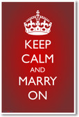 Keep Calm and Marry On - NEW Humor Poster