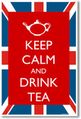 Keep Calm and Drink Tea - NEW Humor Poster