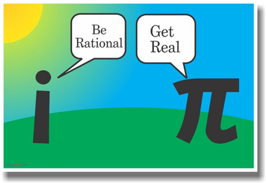 Be Rational, Get Real - Pi and Imaginary Numbers - NEW Humor Funny ...