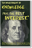"Ben Franklin - ""An investment in knowledge always pays the best interest."" - NEW Famous Person Poster"