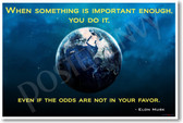 Planet Earth Global Warming Climate Change When Something is Important Enough You Do It Even If The Odds Are Not In Your Favor - Tesla SpaceX Founder Elon Musk - NEW Classroom Motivational PosterEnvy Poster