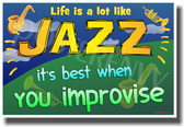 Saxophone Music - Life Is a Lot Like Jazz - It's Best When You Improvise - NEW Classroom Motivational PosterEnvy Poster