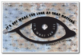 It's Not What You Look At That Matters It's What You See - Henry David Thoreau Classroom Motivational PosterEnvy Poster