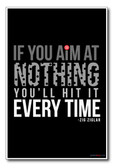 If You Aim at Nothing You'll Hit It Every Time - Zig Ziglar - NEW Classroom Motivational PosterEnvy Poster