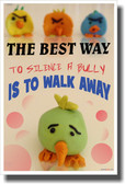 Anti-Bullying - The Best Way To Silence A Bully Is To Walk Away - NEW Classroom Motivational PosterEnvy Poster