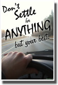 Don't Settle For Anything But Your Best - NEW Classroom Motivational Poster