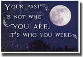 Your Past Is Not Who You Are - NEW Classroom Motivational Poster