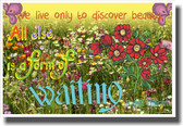 We Live Only To Discover Beauty - NEW Classroom Motivational Poster