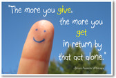 The More You Give the More You Get - Brian Austin Whitney - NEW Classroom Motivational Poster