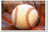 "Baseball in Glove - ""There are 3 types of baseball players - Those who make it happen, those who watch it happen and those who wonder what happened."" Tommy Lasorda - PosterEnvy motivational classroom sports poster"