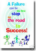 A Failure Can Be The First Step on the Road to Success! - Classroom Motivational Poster Print Gift