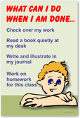 What Can I Do When I Am Done? - Classroom Motivational Poster Print Gift