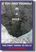 If You Find Yourself in a Hole Stop Digging - Classroom Motivational Poster Print Gift