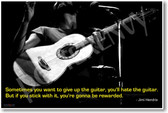 Sometimes you want to give up the guitar - Jimi Hendrix
