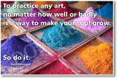 Colorful Dyes - To Practice Any Art No Matter How Well or Badly Is a Way To Make Your Soul Grow. So Do It - Kurt Vonnegut - NEW Classroom Motivational PosterEnvy Poster