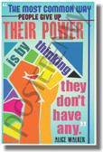 The Most Common Way People Give Up Their Power Is By Thinking They Don't Have Any - Alice Walker - NEW Classroom Motivational PosterEnvy Poster