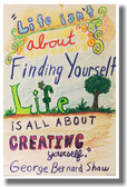 Life Isnt About Finding Yourself - Classroom Motivational Poster Print Gift