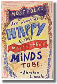 Most Folks Are About As Happy As They Make Up Their Minds to Be - Motivational Poster Print Gift