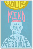 Your Mind Is Your Most Powerful Resource - NEW Classroom Motivational Poster (cm1024)
