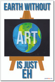 Earth without Art is Just Eh - NEW Humorous Sports Poster (hu258)