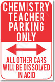 Chemistry Teacher Parking Only - Violators Will Be Dissolved in Acid - NEW Funny Classroom Poster (hu276) School Gift PosterEnvy