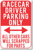 Racecar Driver Parking Only - All Other Cars Will Be Scrapped For Parts - NEW Funny Classroom Poster (hu288) Novelty Gift PosterEnvy
