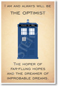 Doctor Who - Tardis - I Am and Always Will Be the Optimist - NEW British TV Show Humor Poster (hu298) Novelty BBC TV Show Gift PosterEnvy