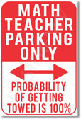 Math Teacher Parking Only - Probability of Being Towed 100% - New Funny School Poster (hu305) novelty gift posterenvy
