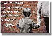 A Lot of Parents Will Do Anything For Their Kids Except Let Them Be Themselves Banksy Graffiti Artist (cm1066)