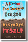 A Nation That Destroys Its Soil Destroys Itself.. FDR - NEW motivational environment POSTER (he069)