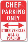 Chef Parking Only - NEW Humor Joke Poster (hu346)